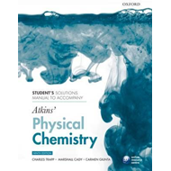 Student's Solutions Manual to Accompany Atkins' Physical Chemistry (BOK)
