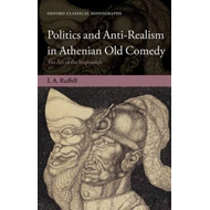 Politics and Anti-realism in Athenian Old Comedy: The Art of the Impossible (BOK)
