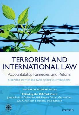 Terrorism and International Law: Accountability, Remedies, and Reform: A Report of the IBA Task Forc (BOK)
