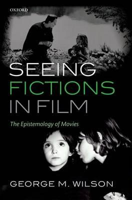 Seeing Fictions in Film (BOK)