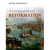 Produktbilde for Oxford Illustrated History of the Reformation (BOK)