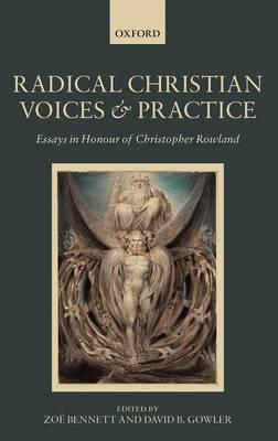 Radical Christian Voices and Practice: Essays in Honour of Christopher Rowland (BOK)