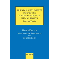 Friendly Settlements Before the European Court of Human Rights: Theory and Practice (BOK)