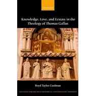 Knowledge, Love, and Ecstasy in the Theology of Thomas Gallu (BOK)