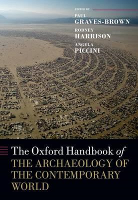 Oxford Handbook of the Archaeology of the Contemporary World (BOK)