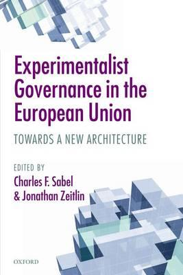 Experimentalist Governance in the European Union: Towards a New Architecture (BOK)