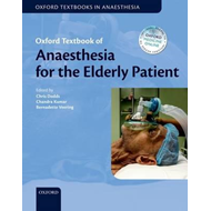 Oxford Textbook of Anaesthesia for the Elderly Patient (BOK)