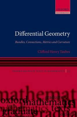 Differential Geometry: Bundles, Connections, Metrics and Curvature (BOK)