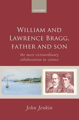 William and Lawrence Bragg, Father and Son (BOK)