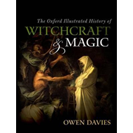 Oxford Illustrated History of Witchcraft and Magic (BOK)