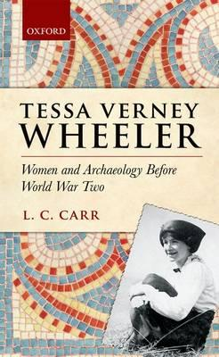 Tessa Verney Wheeler: Women and Archaeology Before World War Two (BOK)