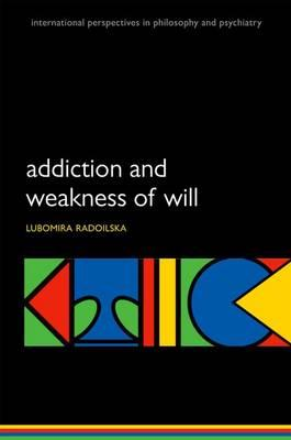 Addiction and Weakness of Will (BOK)