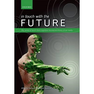 In touch with the future: The sense of touch from cognitive neuroscience to virtual reality (BOK)