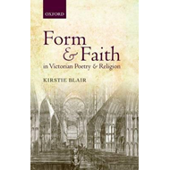 Form and Faith in Victorian Poetry and Religion (BOK)