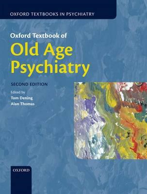 Oxford Textbook of Old Age Psychiatry (BOK)