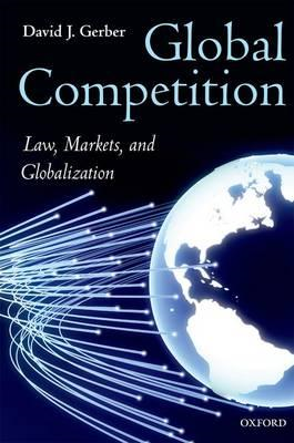 Global Competition: Law, Markets, and Globalization (BOK)