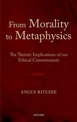 From Morality to Metaphysics (BOK)