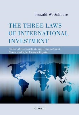 The Three Laws of International Investment: National, Contractual, and International Frameworks for (BOK)