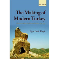 The Making of Modern Turkey: Nation and State in Eastern Anatolia, 1913-1950 (BOK)