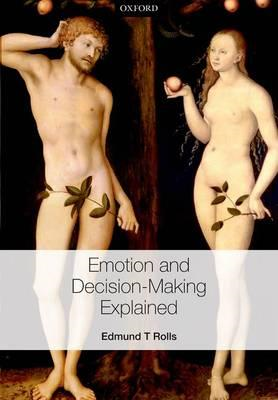 Emotion and Decision-making Explained (BOK)