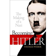 Becoming Hitler: The Making of a Nazi (BOK)