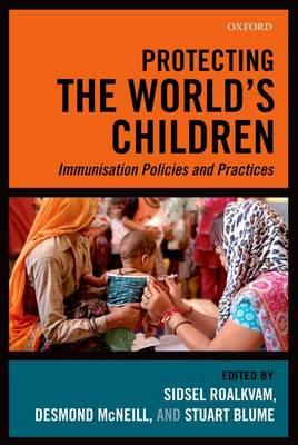 Protecting the World's Children: Immunisation Policies and Practices (BOK)