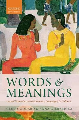Words and Meanings: Lexical Semantics Across Domains, Languages, and Cultures (BOK)