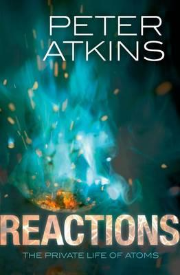 Reactions: The Private Life of Atoms (BOK)