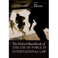 Oxford Handbook of the Use of Force in International Law (BOK)