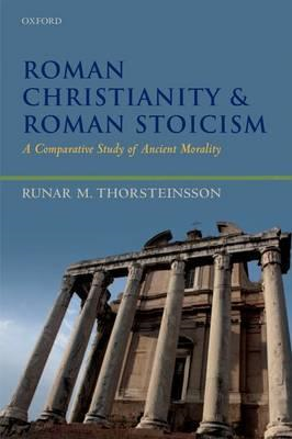 Roman Christianity and Roman Stoicism (BOK)