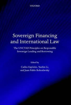 Sovereign Financing and International Law: The UNCTAD Principles on Responsible Sovereign Lending an (BOK)