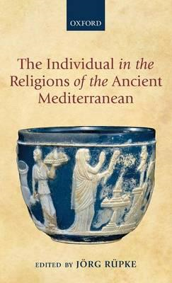 The Individual in the Religions of the Ancient Mediterranean (BOK)