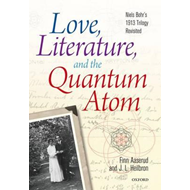 Love, Literature and the Quantum Atom: Niels Bohr's 1913 Trilogy Revisited (BOK)