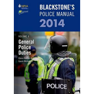 Blackstone's Police Manual: 2014: Volume 4: General Police Duties 2014 (BOK)