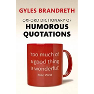 Oxford Dictionary of Humorous Quotations (BOK)