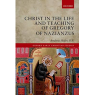 Christ in the Life and Teaching of Gregory of Nazianzus (BOK)
