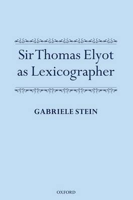 Sir Thomas Elyot as Lexicographer (BOK)