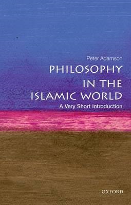 Philosophy in the Islamic World: A Very Short Introduction (BOK)