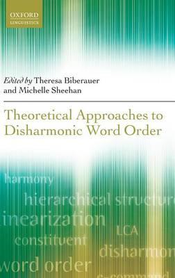 Theoretical Approaches to Disharmonic Word Order (BOK)