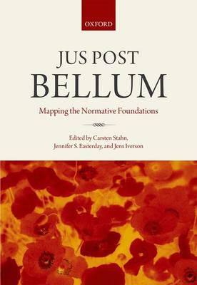Jus Post Bellum: Mapping the Normative Foundations (BOK)