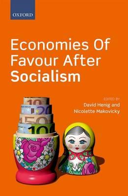Economies of Favour after Socialism (BOK)