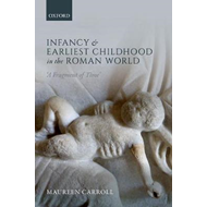 Infancy and Earliest Childhood in the Roman World (BOK)
