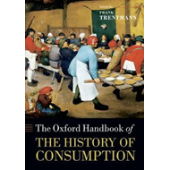 Oxford Handbook of the History of Consumption (BOK)
