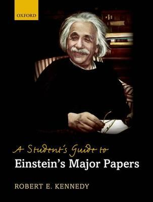 Student's Guide to Einstein's Major Papers (BOK)