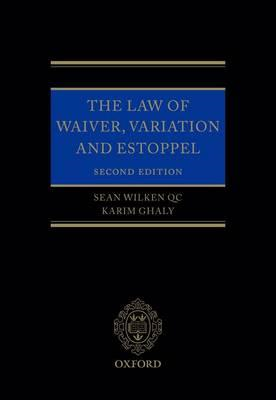The Law of Waiver, Variation and Estoppel (BOK)
