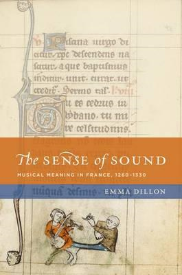The Sense of Sound: Musical Meaning in France, 1260-1330 (BOK)