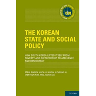 The Korean State and Social Policy: How South Korea Lifted Itself from Poverty and Dictatorship to A (BOK)