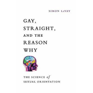 Gay, Straight, and the Reason Why: The Science of Sexual Orientation (BOK)