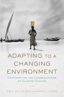 Adapting to a Changing Environment: Confronting the Consequences of Climate Change (BOK)