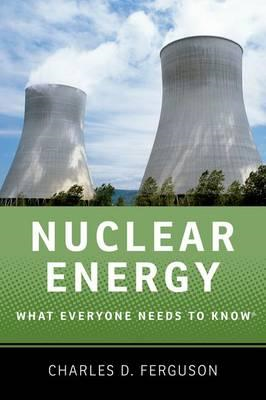 Nuclear Energy: What Everyone Needs to Know (BOK)